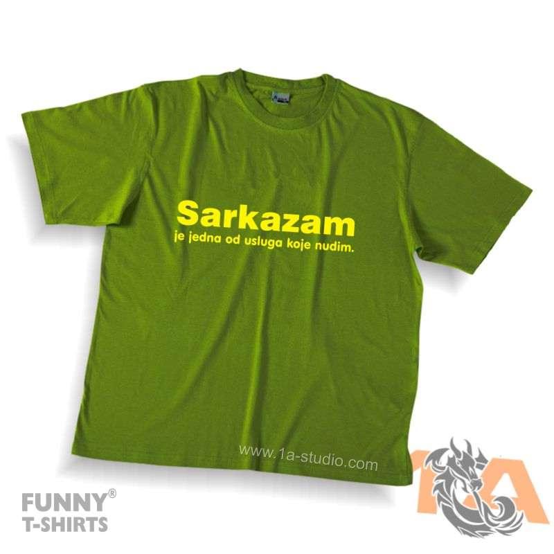 Majice za kraj škole: Sarkazam je jedna od usluga koje nudim.