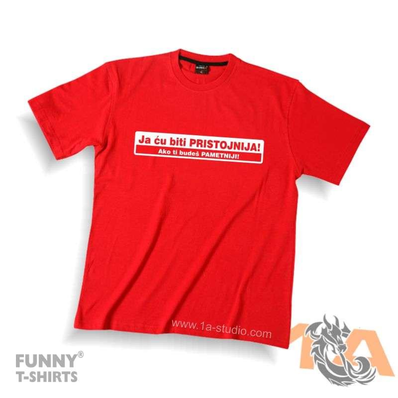 Majice za kraj škole: Ja ću biti pristojnija, ako ti budeš pametniji.