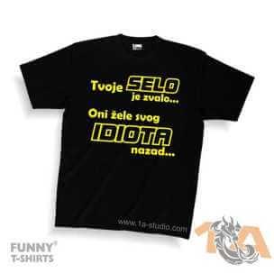 Majice za kraj škole: Tvoje SELO je zvalo, oni žele svog IDIOTA nazad...