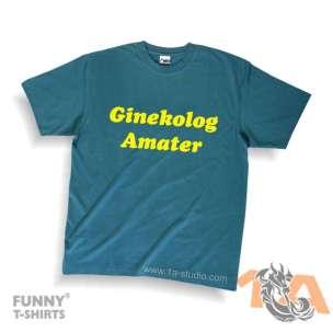 Majice za kraj škole: Ginekolog amater!