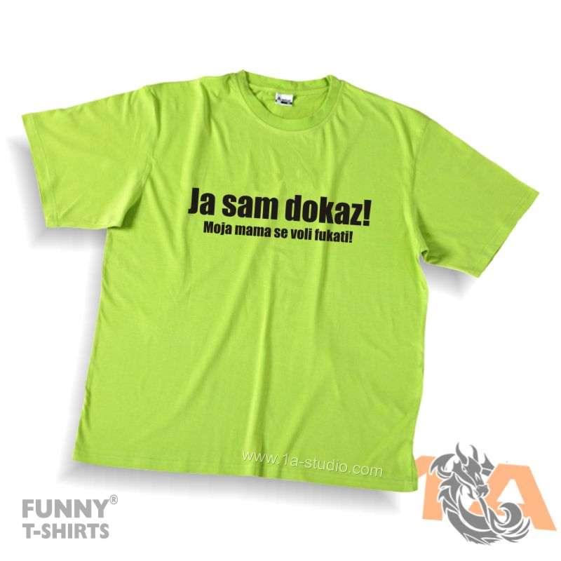 Majice za kraj škole: Ja sam dokaz, moja mama se voli fukati!