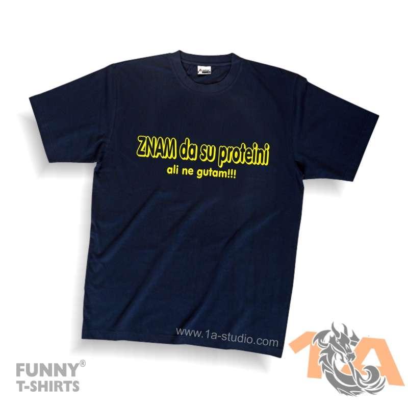 Majice za kraj škole: Znam da su proteini, ali ne gutam!!!