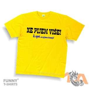 Majice za kraj škole: Ne pijem više, a opet ne pijem ni manje.