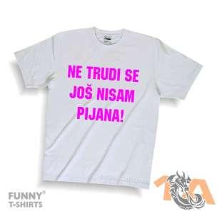 Majice za kraj škole: Ne trudi se, još nisam pijana!